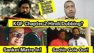 KGFChapter2 Hindi Dubbing, Sanket Mhatre Roped In For Hindi Dubbing Not Sachin Gole?What About Yash?