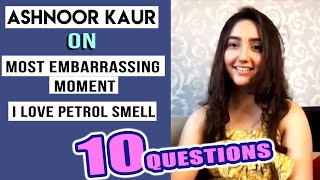 Ashnoor Kaur On Most Embarrassing Moment, Hidden Talent.... | 10 Questions