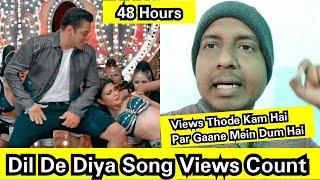 Dil De Diya Song Views Count In 48 Hours, Views Thode Kam Hai Par Gaane Mein Bahut Dum Hai, Radhe