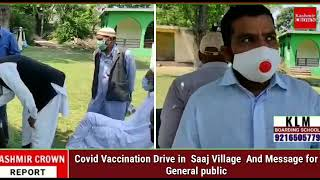 Covid vaccination drive in saaj village and message for general public