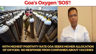 Goa's Oxygen 'SOS'! With highest positivity rate Goa seeks higher allocation of oxygen