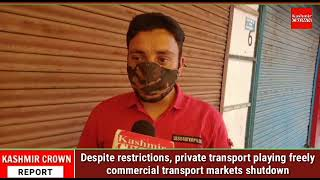 Despite restrictions, private transport playing freely, commercial transport, markets shutdown.