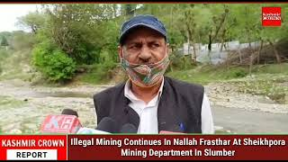 Illegal Mining Continues In Nallah Frasthar At Sheikhpora,Mining Department In Slumber