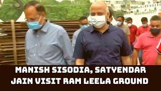 Manish Sisodia, Satyendar Jain Visit Ram Leela Ground To Inspect COVID Hospital | Catch News