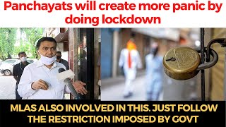Panchayats will create more panic by doing lockdown, MLAs also involved in this.
