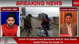 Covid-19 Update From Baramulla With Dr Yasir Bashir Nodal Officer For Covid-19