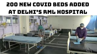 200 New COVID Beds Added At Delhi's RML Hospital | Catch News