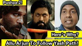 Allu Arjun To Follow Rocking Star Yash Path In This Way, Kya Pushpa 2 Bhi Hogi KGF Chapter 2 Jaise?