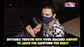 DIVYANKA TRIPATHI WITH VIVEK REACHED AIRPORT TO LEAVE FOR CAPETOWN FOR KKK11