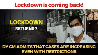 Lockdown announcement will come soon! Dy CM admits that cases are increasing even with restrictions