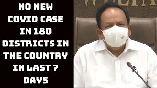 No New COVID Case In 180 Districts In The Country In Last 7 Days: Harsh Vardhan | Catch News