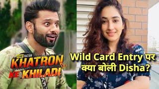 Khatron Ke Khiladi 11 Ke Wild Card Entry Par Rahul Vaidya Ki GF Disha Kya Boli?