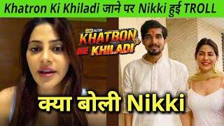Nikki Tamboli Hui Troll Ka Shikar, Khatron Ke Khiladi 11 And Brother, Kya Boli Nikki?