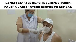 Beneficiaries Reach Delhi's Charak Palika Vaccination Centre To Get Jab | Catch News