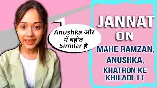 Jannat Zubair On Mahe Ramzan, Anushka Sen, Khatron Ke Khiladi 11, Bigg Boss