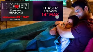 Broken But Beautiful Season 3 TEASER Releasing 14th May Ft. Sidharth Shukla And Sonia Rathee