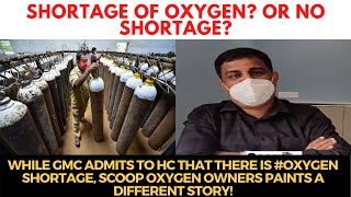 While GMC admits to HC that there is #Oxygen shortage, Scoop Oxygen owners paints a different story!