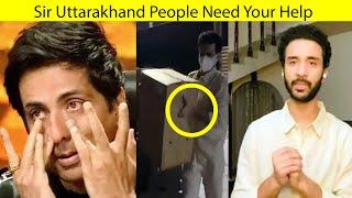 Sir Akhri ummid ho Tum???? Raghav Juyal Asks Help From Sonu Sood With Foldable Hands For Uttarakhand ????