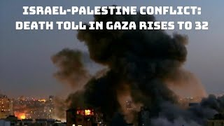 Israel-Palestine Conflict: Death Toll In Gaza Rises To 32 | Catch News