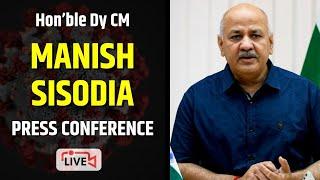 LIVE | Hon'ble Dy CM Shri Manish Sisodia Addressing an Important Press Conference