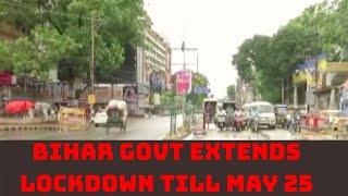 Bihar Govt Extends Lockdown Till May 25   Catch News
