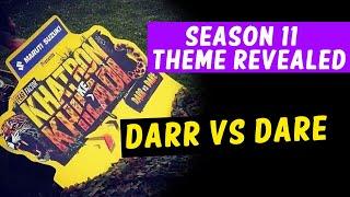 Khatron Ke Khiladi 11 Theme Revealed 'DARR Vs DARE'
