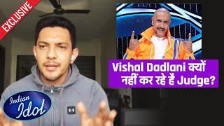 Aditya Narayan Ne Bataya Vishal Dadlani Kyon Nahi Kar Rahe Hai Judge?   Indian Idol 12
