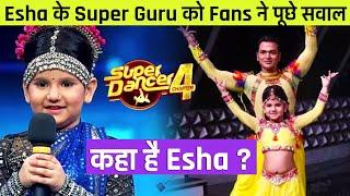 Super Dancer 4 | Kaha Hai Esha Mishra? Esha Ke Super Guru Ko Fans Ne Puche Sawal