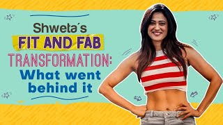 Shweta Tiwari's fit & fab transformation: From losing post baby weight to getting abs