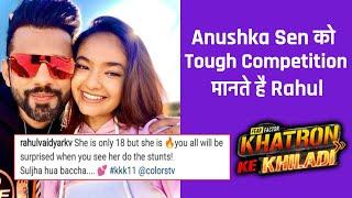Khatron Ke Khiladi 11 | Rahul Vaidya Mante Hai Anushka Sen Ko Toughest Competition