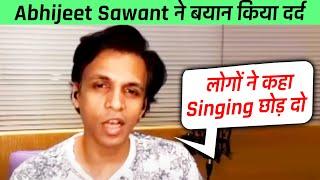 Logon Ne Kaha Singing Chod Do | Indian Idol Winner Abhijeet Sawant Ne Bayan Kiya Dard