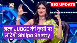 Super Dancer 4 Ki Judge Shilpa Shetty Jald Lautengi