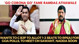 'Go Corona Go' fame Ramdas Athawale wants to c BJP To Allot 1-2 Seats To RPI(A) For Goa Polls