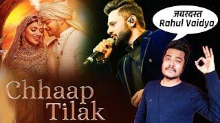 Chhaap Tilak - Video   Reaction   Rahul Vaidya   Palak Muchhal   Swechchha & Satvant Singh