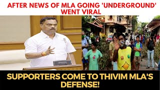 After news of MLA going 'underground' went viral, Supporters come to Thivim MLA's defense!