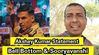 Akshay Kumar Emotional Reaction On Sooryavanshi And Bell Bottom Releasing On Independence Day 2021