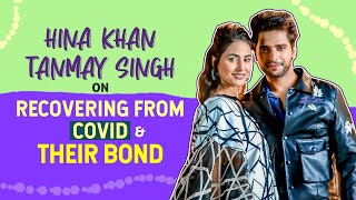 Hina Khan on battling COVID, recovery, weakness, song Patthar Wargi, bond with Tanmay Singh