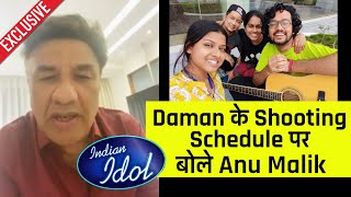 Daman Me Kaisi Chal Rahi Hai Shooting, Kitni Baar Hota Hai Test? Anu Malik Exclusive Indian Idol 12