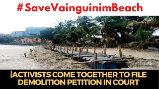 #SaveVainguinimBeach | Activists come together to file demolition petition in court