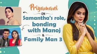 Priyamani on Samantha Akkineni's role, bond with Manoj Bajpayee; confirms season 3  The Family Man 2