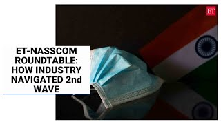 ET-Nasscom Roundtable: Indian IT sector leaders on how the industry navigated 2nd wave of Covid-19