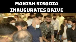 Manish Sisodia Inaugurates Drive-Through COVID Vaccination Centre At Select City Mall | Catch News