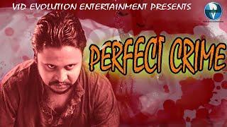 PERFECT CRIME   Bengali Short Film   Amritendu Kar, Arpita, Shilpa   Arjun   Vid Evolution Originals