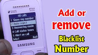 How to add or remove blacklist number B110e.1200,1207,b313,b310e in Any Keypad Mobile Phone