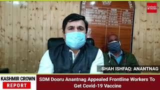 SDM Dooru Anantnag Appealed Frontline Workers To Get Covid-19 Vaccine