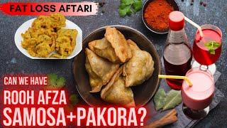SAMOSA + PAKORA + ROOH AFZA for Aftari? (Hindi / Punjabi)