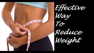 Weight Loss - Effective way to lose weight tips by dietician वज़न घटने के तरीके डॉक्टर की सलाह