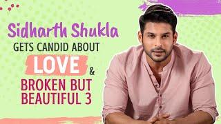 Sidharth Shukla on dealing with heartbreak, dad's death, being misunderstood| Broken But Beautiful 3