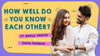 Rahul Vaidya and Disha Parmar's HILARIOUS How Well Do You Know Each Other challenge