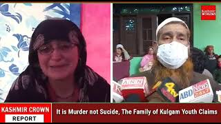 It is Murder not Sucide, The Family of Kulgam Youth Claims